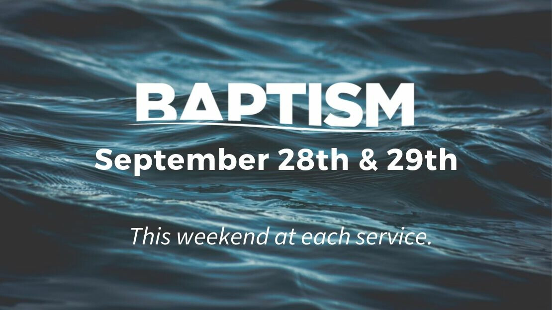 Baptism Weekend September 28th & 29th