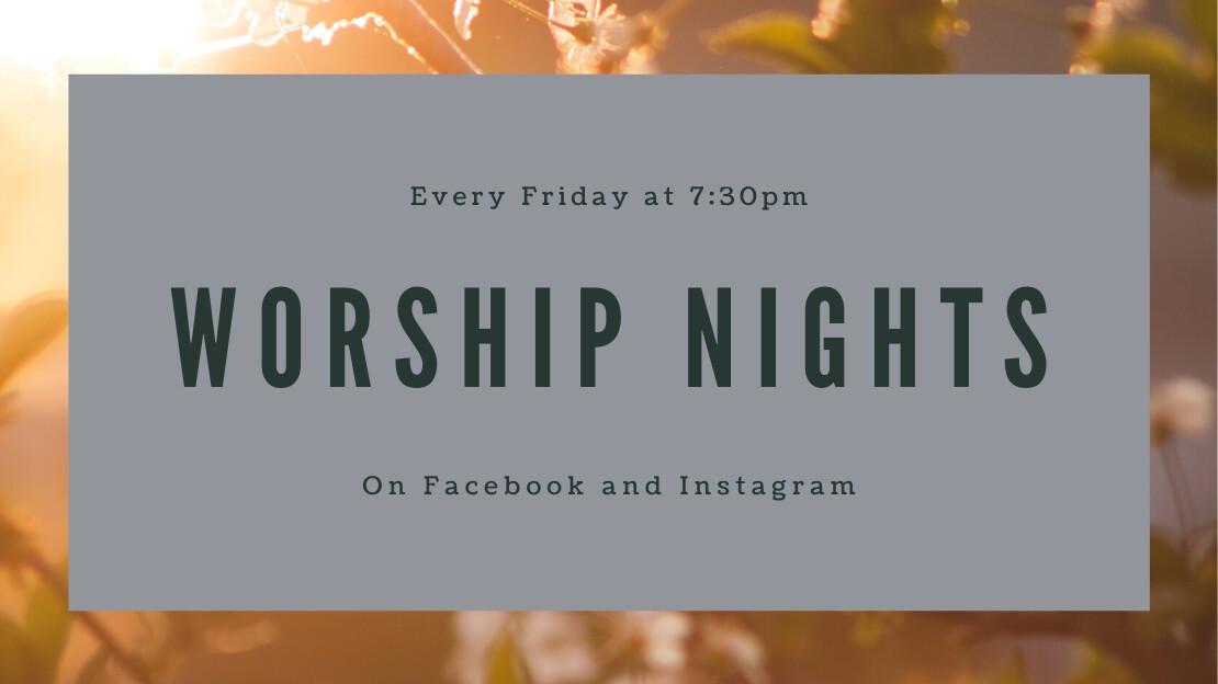 Worship Night - 7:30-8:00pm