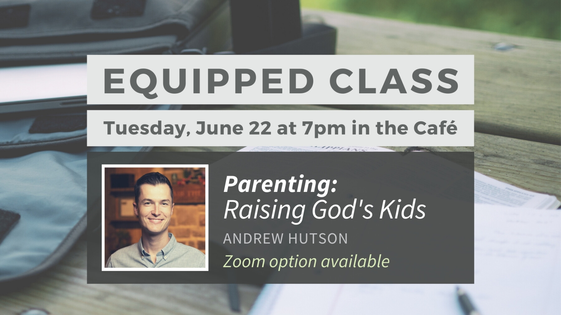 Equipped Class: Parenting - Raising God's Kids
