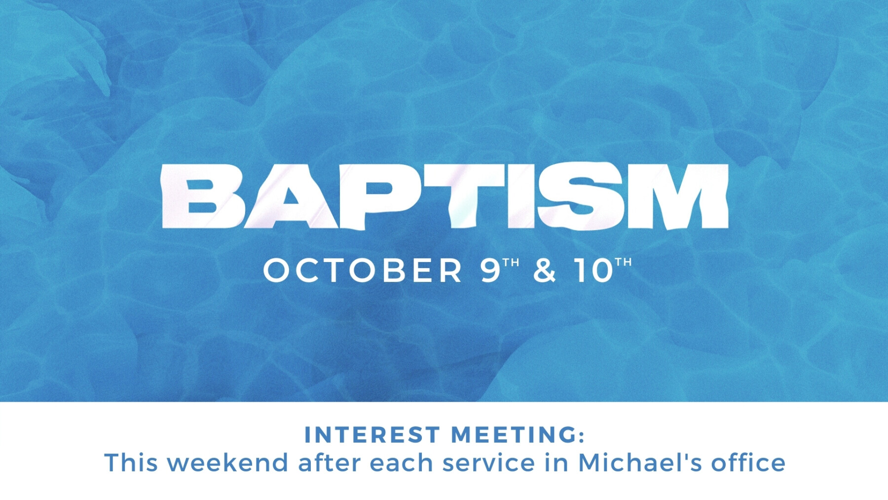 Baptism - October 9th & 10th